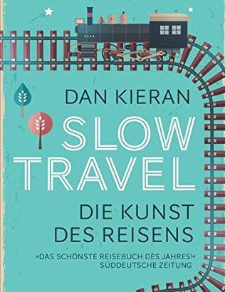 Slow Travel von Dan Kieran