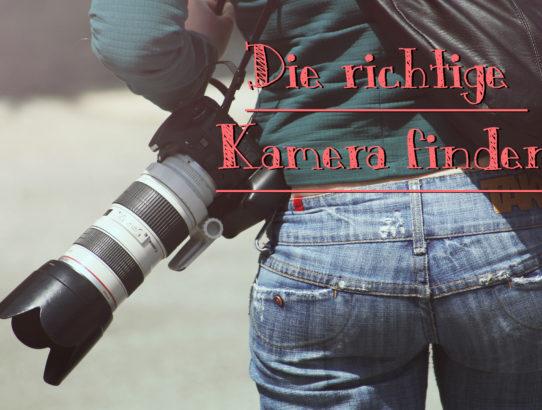 Die richtige Kamera finden - Kriterien beim Kamerakauf